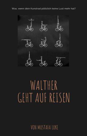 Walther geht auf Reisen by MustafaLuke