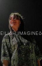 eilish imagines // billie eilish one-shots by RixxnWrites