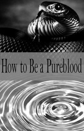 How to Be a Pureblood by GeorgiaIvoryEvans