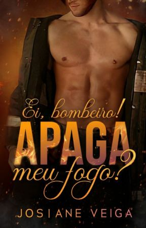 Ei, Bombeiro! Apaga meu fogo? by JosianeVeiga