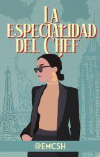 LA ESPECIALIDAD DEL CHEF (PRÓXIMAMENTE) by WordsbyEm