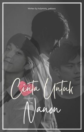 Cinta Untuk Nanon [UNDER REVISION] by offgun_pebaca