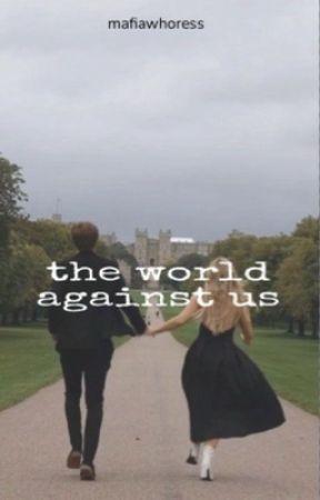 The world against us by mafiawhoress