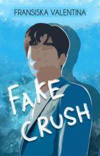 Fake Crush (Gebetan Palsu) by FransiskaValentina