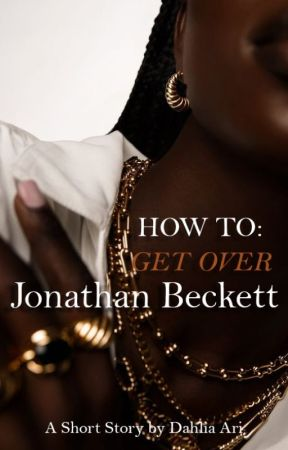 How To: Get Over Jonathan Beckett by ReigningDesire