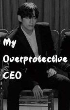 My overprotective CEO •Taegi• (on hold) by Yoongs_0987