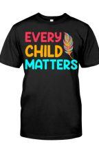 Every Child Matters Canada Gift T-Shirt by TsivoTsivo