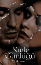 ginniens tarafından yazılan Nude Günlüğü adlı hikaye