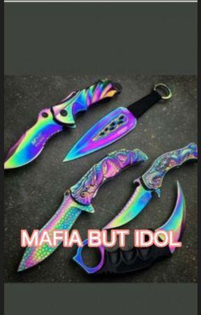 Mafia But Idol by sarahnazr