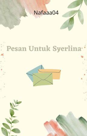 Pesan Untuk Syerlina by Najfa04