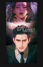 It is Lust or Love? by selenehaliya