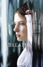 Breathe by Ellecovey