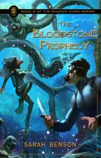 The Bloodstone Prophecy - Book 2 (complete) by SarahBensonBooks