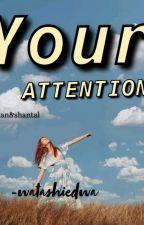 Your Attention by Watashiedwa