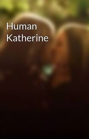 Human Katherine  by katherinep1490