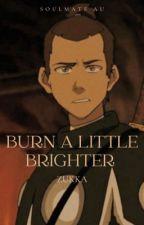Burn a little brighter (Zukka - Soulmate AU) by odioWP