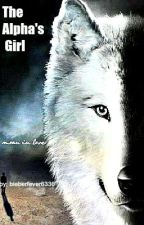 The Alpha's Girl by bieberfever6336