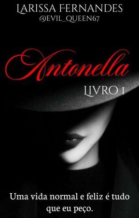 🦋 Antonella 🦋 • Livro 1 | EM ANDAMENTO by evil_queen67