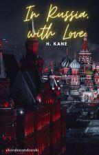 in russia, with love (h. kane) by elviralewandowski