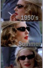 1950s Summer by pittifulpoetry