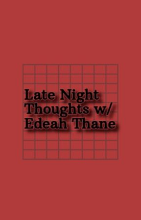 Late Night Thoughts /w Edeah Thane by ETGUDANI_official