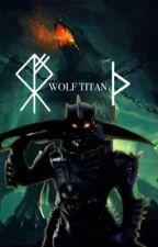 Wolf Titan (Attack On Titan OC Story) by GrimstoneRX1300