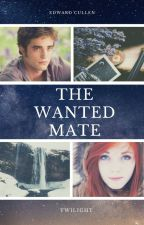 The Wanted Mate (An Edward Cullen Love Story) by SerenaChintalapati