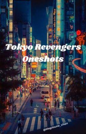 Tokyo Revengers Oneshots by Megitsune_chan