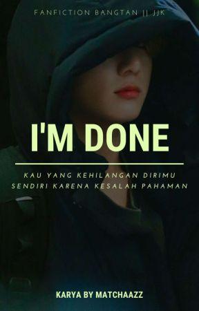 I'm done ✓ { Hiatus } by matchaazz
