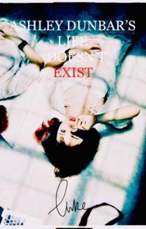 Ashley Dunbar's Life Doesn't Exist by xxFatherOfLukexx