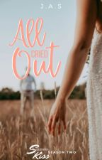 All Cried Out by _JASWrites