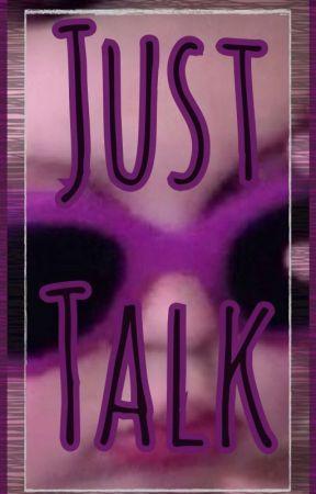 Just Talk :D by AnaF610