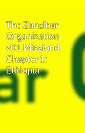 The Zanzibar Organization v01 Mission4 Chapter1: Ethiopia by thezzorg
