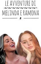 Le avventure di Melinda e Ramona by Giorgiasantoro123