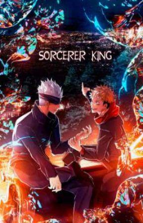 Sorcerer King (Jujutsu Kaisen x Male reader) by ImmortalBleed