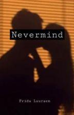 Nevermind by Fridalaursen