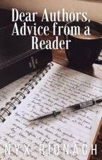 Dear Authors, Advice from a Reader by Aya-In-Wonderland