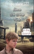 Since We Were Kids // In the Scorch (Newt x Reader) by spacebear222