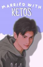 Married With Ketos  by heichytel