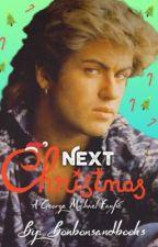 Next Christmas! [George Michael] by bonbonsandbooks
