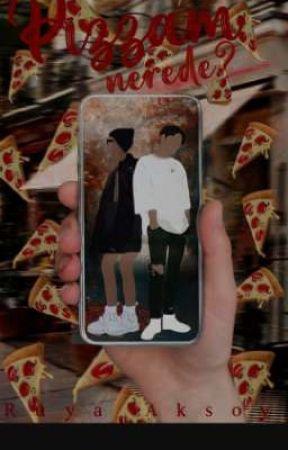 PizzAm nerede???🍕🤤/Texting by _Bizimgezegenimiiz_