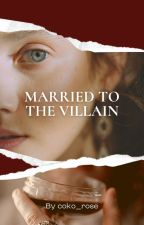 Married to the Villain by coko_rose