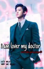 i am lover  my doctor    PCY✔️ by chanyeoli12