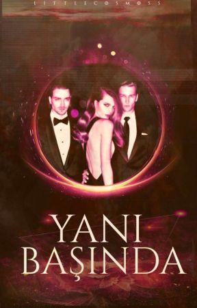 YANI BAŞINDA +18 by littlecosmoss