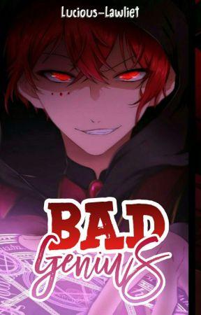#1『BAD GENIUSSS』 by -Saka-