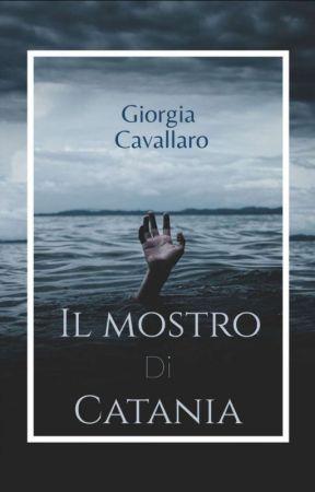 Il Mostro Di Catania by GiorgiaFamigliaCaval