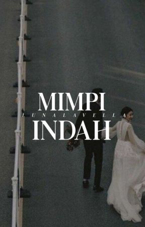 MIMPI INDAH by LunaLavella