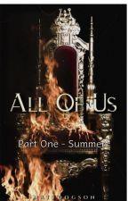 All Of Us - Part 1: Summer by MattDogson