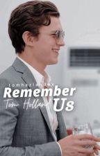 Remember Us    TomHolland by tomhazlandox