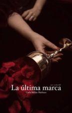 La última marca. by carlaa168